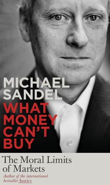 Michael Sandel, What Money Can't Buy